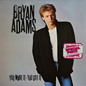 Bryan Adams ‎- You Want It, You Got It