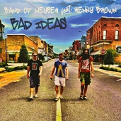 Bad Ideas - Band Of Heysek feat. Kenny Brown 